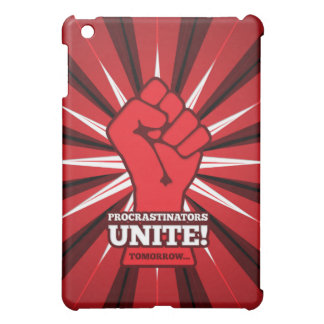 Funny: Procrastinators Unite! (Tomorrow) iPad Mini Covers