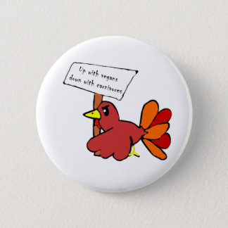 Funny Protesting Thanksgiving Turkey 2 Inch Round Button