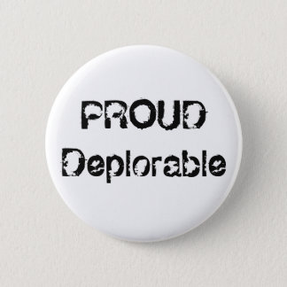 Funny Proud Deplorable Grunge Political Button