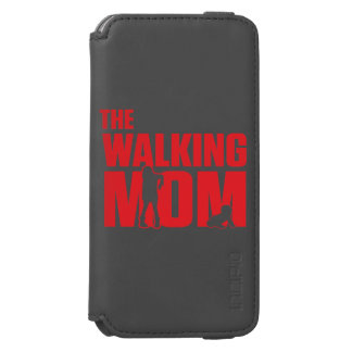 Funny pun the walking mom jokes for halloween incipio watson™ iPhone 6 wallet case