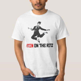 Funny Putin On The Ritz T-Shirt