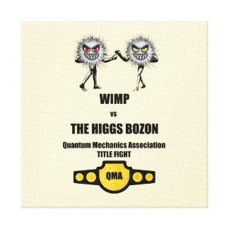 Funny Quantum Mechanics WIMP vs The Higgs Bozon Canvas Print