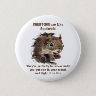 Funny Quit Smoking Motivational Quote  Squirrel 2 Inch Round Button