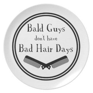 Funny Quote - Bald Guys Don't Get Bad Hair Days Plate