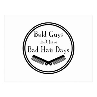 Funny Quote - Bald Guys Don't Get Bad Hair Days Postcard