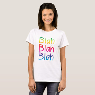 Funny Quote - Blah Blah Blah T-Shirt