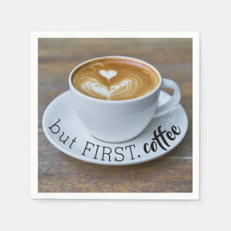Funny Quote But First Coffee Cup Napkin