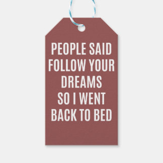 Funny quote Follow your dreams back to bed Gift Tags