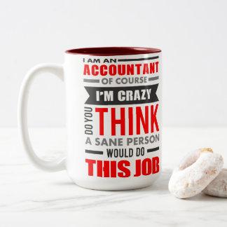 Funny Quote I am Accountant of Course I am Crazy Two-Tone Coffee Mug
