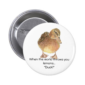 Funny Quote, Life throws Lemon, Duck, Humor 2 Inch Round Button