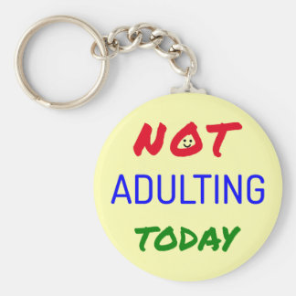 Funny quote not adulting bright colors keychain