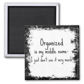 Funny Quote Organize Magnet