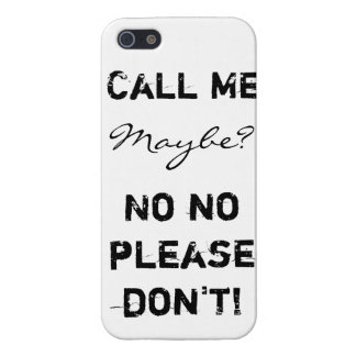 Funny Quote Phone Case : Call Me Maybe or Not iPhone 5 Cases
