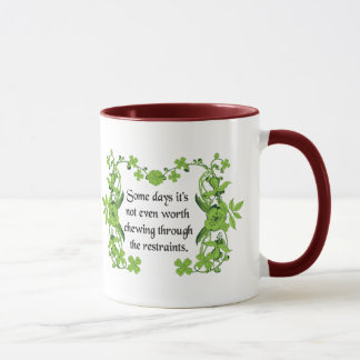 Funny Quote - Some days it's not even worth ... Mug