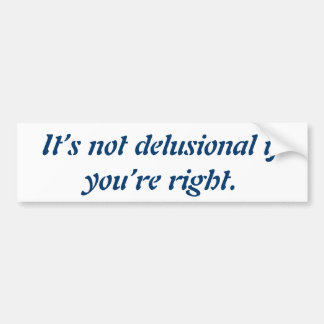 Funny quote to voice your wit. bumper sticker