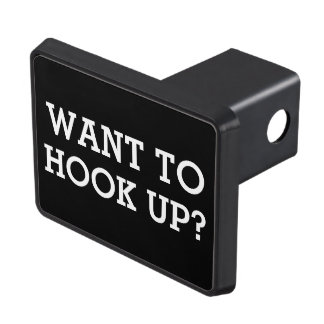 Funny quote want to hook up hitch cover