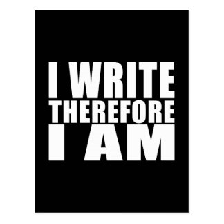 Funny Quote Writers : I Write Therefore I Am Postcard
