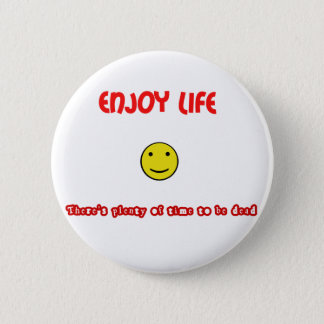 Funny quotes Enjoy life 2 Inch Round Button