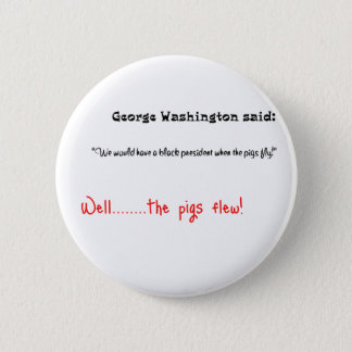 Funny quotes George Washington said 2 Inch Round Button