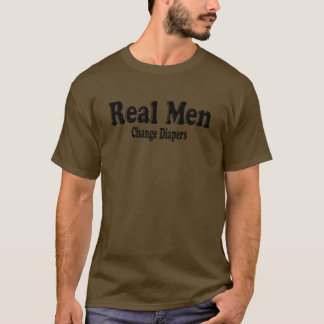 Funny Real Men Change Diapers T-Shirt