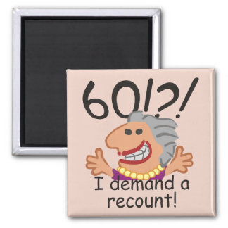 Funny Recount 60th Birthday Square Magnet