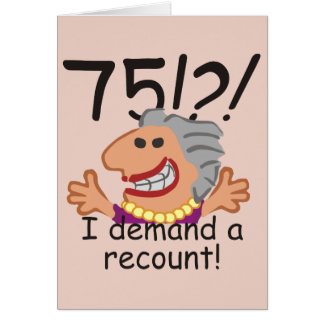 Funny Recount 75th Birthday Card