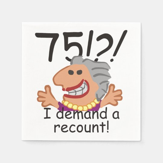 Funny Recount 75th Birthday Paper Napkins