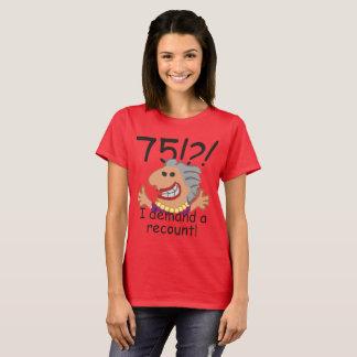 Funny Recount 75th Birthday T-Shirt