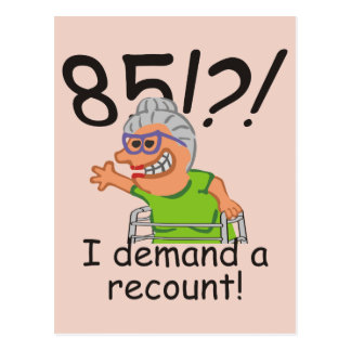 Funny Recount 85th Birthday Postcard