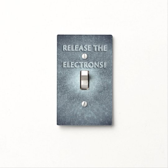 "Funny ""Release the Electrons"" Light Switch Cover"