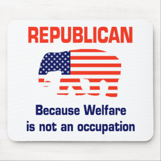 Funny Republican - Welfare Mouse Pad