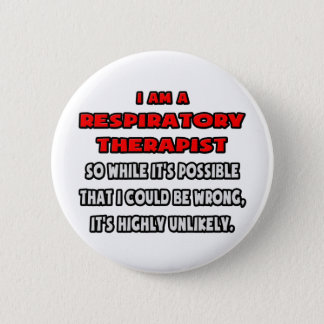 Funny Respiratory Therapist .. Highly Unlikely 2 Inch Round Button