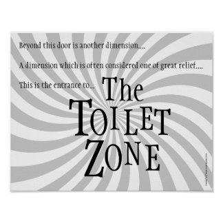 """Funny Restroom Sign: """"The Toilet Zone"""" Poster"""
