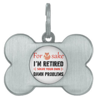 Funny Retired designs Pet ID Tag