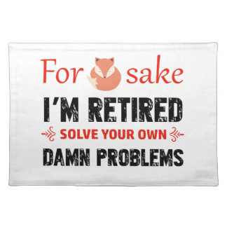 Funny Retired designs Placemat