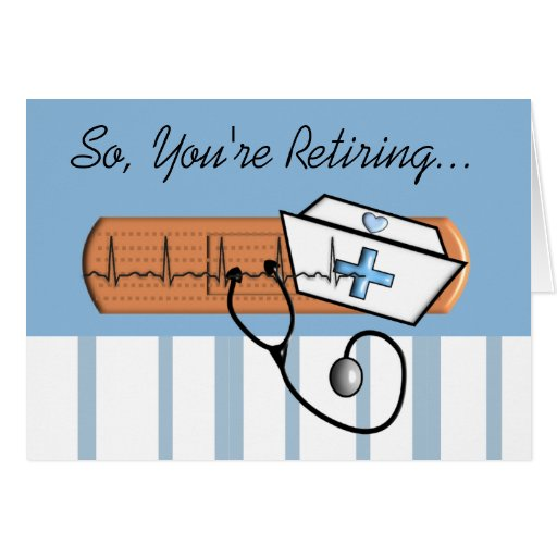 Funny Retired Nurse Greeting Card
