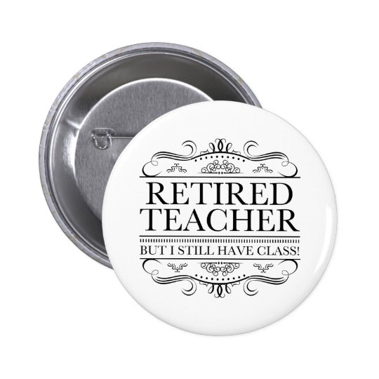Funny Retired Teacher 2 Inch Round Button