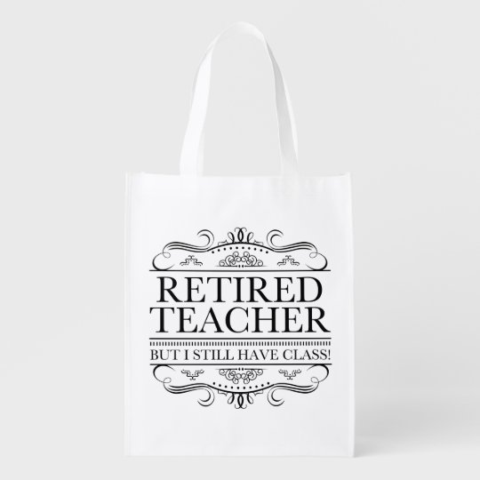 Funny Retired Teacher Reusable Grocery Bag
