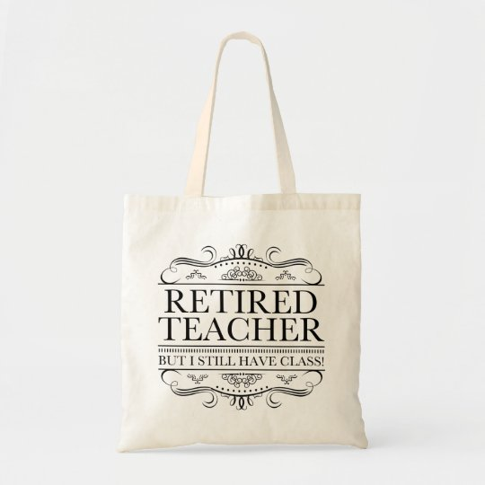 Funny Retired Teacher Tote Bag