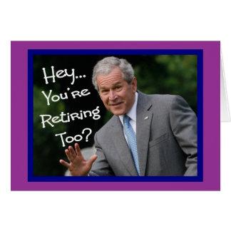Funny Retirement Cards---Bush'ism humor