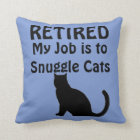 Funny Retirement Cat Lover Throw Pillow