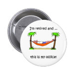 Funny retirement humour pinback buttons