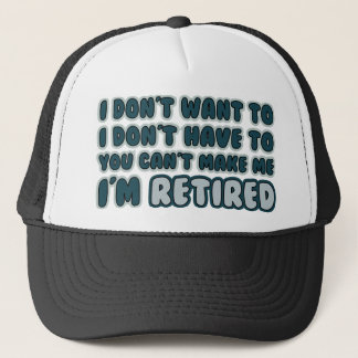 Funny Retirement Quote Trucker Hat