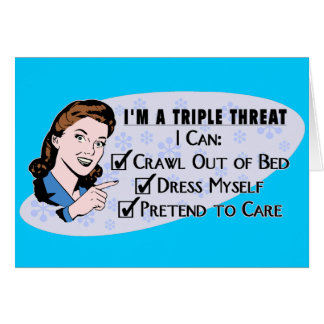 Funny Retro 50's Sarcastic Woman: Triple Threat Card