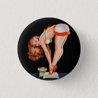 Funny retro pinup girl on a weight scale 1 inch round button