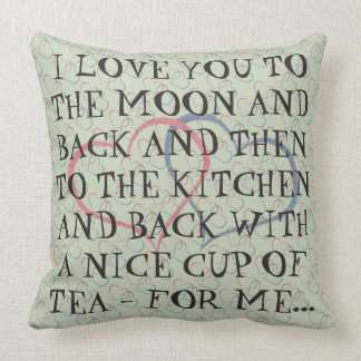 Funny Romantic Everyday Tea Love Quote Man Woman Throw Pillow
