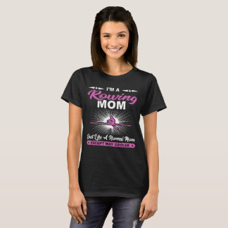 Funny Rowing Mom Rowers Gift T-Shirt