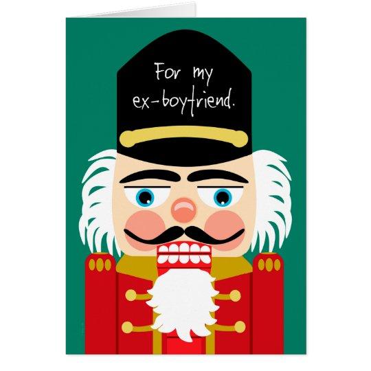 Funny Rude Nutcracker Christmas Ex Boyfriend Card