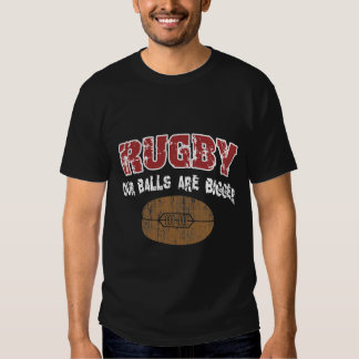 Funny Rugby Our Balls Are Bigger T-shirts