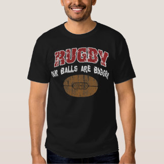 Funny Rugby Our Balls Are Bigger Tshirts